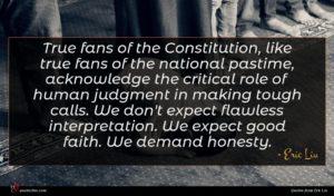 Eric Liu quote : True fans of the ...