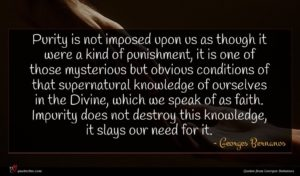 Georges Bernanos quote : Purity is not imposed ...