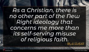 Mark Hatfield quote : As a Christian there ...