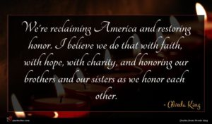 Alveda King quote : We're reclaiming America and ...