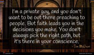 Tim McGraw quote : I'm a private guy ...