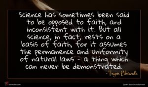 Tryon Edwards quote : Science has sometimes been ...