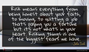 John Tesh quote : Risk means everything from ...