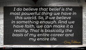 Corey Feldman quote : I do believe that ...