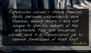 Gary Bauer quote : Republican values - strong ...