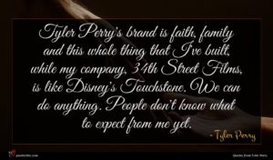 Tyler Perry quote : Tyler Perry's brand is ...