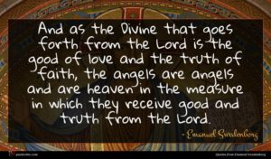Emanuel Swedenborg quote : And as the Divine ...