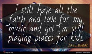 Juliana Hatfield quote : I still have all ...
