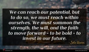 John Hoeven quote : We can reach our ...
