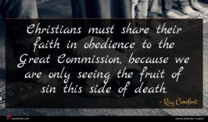 Ray Comfort quote : Christians must share their ...