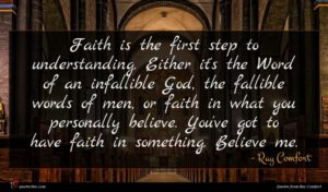 Ray Comfort quote : Faith is the first ...