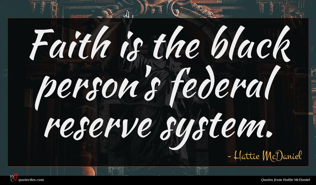 Faith is the black person's federal reserve system.