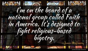 James McGreevey quote : I'm on the board ...