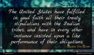 Martin Van Buren quote : The United States have ...