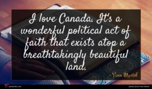Yann Martel quote : I love Canada It's ...