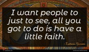 Fantasia Barrino quote : I want people to ...