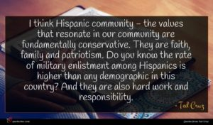 Ted Cruz quote : I think Hispanic community ...