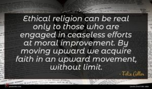 Felix Adler quote : Ethical religion can be ...