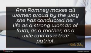 Nikki Haley quote : Ann Romney makes all ...