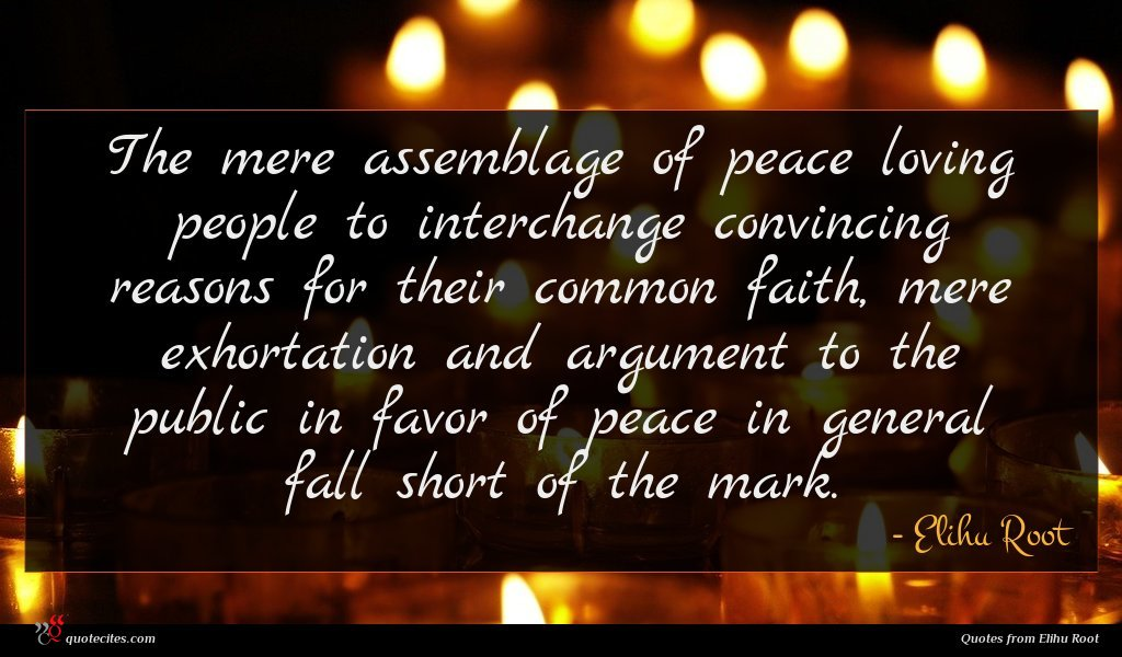 The mere assemblage of peace loving people to interchange convincing reasons for their common faith, mere exhortation and argument to the public in favor of peace in general fall short of the mark.