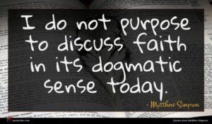 Matthew Simpson quote : I do not purpose ...