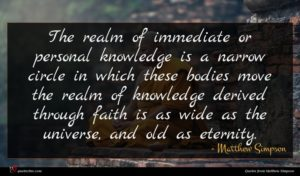 Matthew Simpson quote : The realm of immediate ...