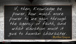 Matthew Simpson quote : If then knowledge be ...