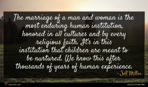Jeff Miller quote : The marriage of a ...