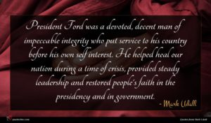 Mark Udall quote : President Ford was a ...