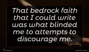Lynn Abbey quote : That bedrock faith that ...