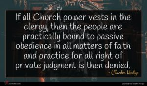 Charles Hodge quote : If all Church power ...