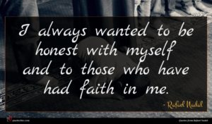 Rafael Nadal quote : I always wanted to ...