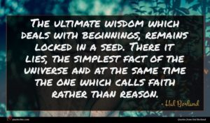 Hal Borland quote : The ultimate wisdom which ...