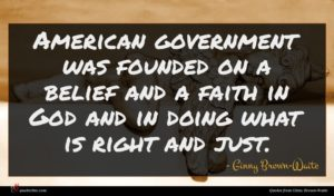 Ginny Brown-Waite quote : American government was founded ...