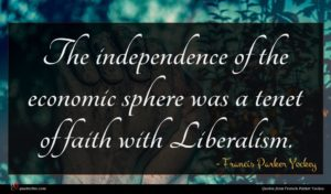 Francis Parker Yockey quote : The independence of the ...
