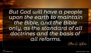 Ellen G. White quote : But God will have ...