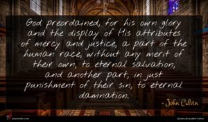 John Calvin quote : God preordained for his ...