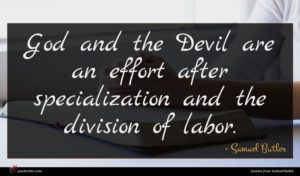 Samuel Butler quote : God and the Devil ...