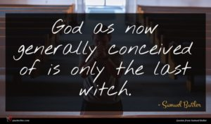 Samuel Butler quote : God as now generally ...