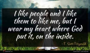 F. Scott Fitzgerald quote : I like people and ...