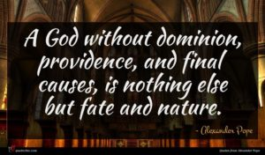 Alexander Pope quote : A God without dominion ...