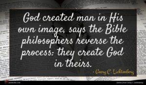 Georg C. Lichtenberg quote : God created man in ...