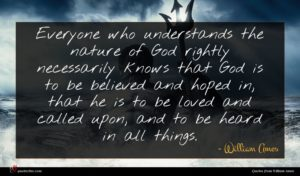 William Ames quote : Everyone who understands the ...