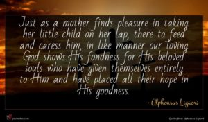 Alphonsus Liguori quote : Just as a mother ...