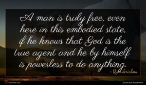 Ramakrishna quote : A man is truly ...