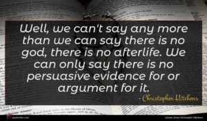 Christopher Hitchens quote : Well we can't say ...