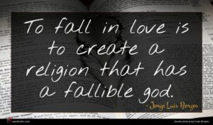 Jorge Luis Borges quote : To fall in love ...