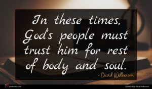 David Wilkerson quote : In these times God's ...