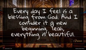 Prince quote : Every day I feel ...