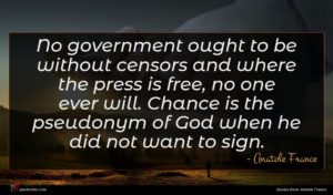 Anatole France quote : No government ought to ...